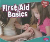 First Aid Basics - Rebecca Weber