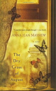 The Dry Grass of August - Jean Anna Mayhew