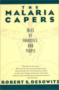 The Malaria Capers : More Tales of Parasites and  People, Research and Reality - Robert S. Desowitz
