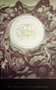 The Anthology Project (Volume 1) - Joy Ang, Nick Thornborrow, Matt Rhodes, Tom Rhodes, Chris Ryzebol, Kim Smith, Jeff Thompson, Connor Willumsen, Sam Bradley, Christine Choi, Ben Huen, Casper Konefal, Ed Kwong, Chris Makris, Darren Rawlings