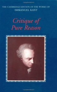 Critique of Pure Reason (The Cambridge Edition of the Works of Immanuel Kant) - Immanuel Kant, Paul Guyer, Allen W. Wood