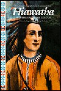 Hiawatha and the Iroquois League - Megan McClard