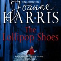 The Lollipop Shoes  (Chocolat, #2) - Joanne Harris,  Juliet Stevenson