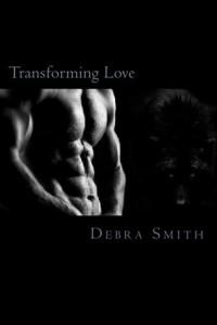 Transforming Love - Debra  Smith