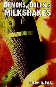 Demons, Dolls, & Milkshakes - Nelson W. Pyles, Nelson Pyles