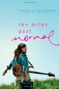 Ten Miles Past Normal - Frances O'Roark Dowell