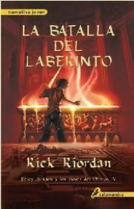 Batalla del Laberinto = The Battle of the Labyrinth (Percy Jackson y Los Dioses del Olimpo) (Spanish Edition) - Rick Riordan