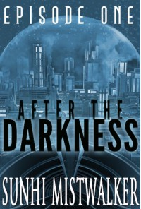 After The Darkness: Episode One - SunHi Mistwalker