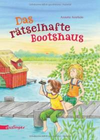 Das rätselhafte Bootshaus - Annette Amrhein