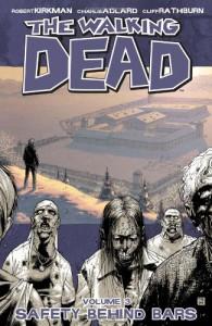 The Walking Dead, Vol. 3: Safety Behind Bars - Robert Kirkman, Charlie Adlard