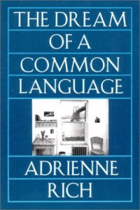The Dream of a Common Language - Adrienne Rich