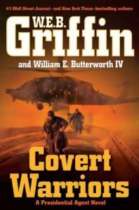 Covert Warriors - W.E.B. Griffin, William E. Butterworth IV
