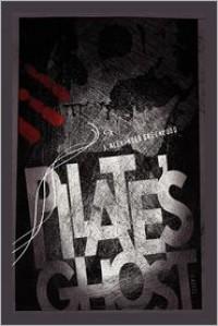 Pilate's Ghost: A John Pilate Mystery - J. Alexander Greenwood