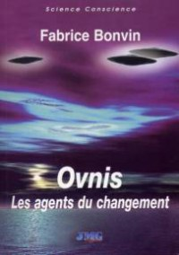 OVNIS: Les agents du changement - Fabrice Bonvin