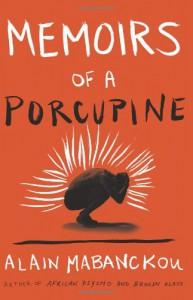 Memoirs of a Porcupine - Alain Mabanckou
