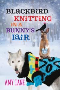 Blackbird Knitting in a Bunny's Lair (Granby Knitting Series) - Amy Lane