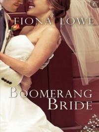 Boomerang Bride - Fiona Lowe