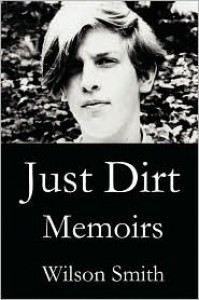 Just Dirt - Wilson Smith