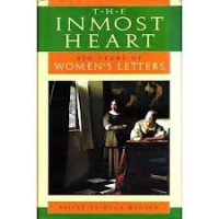 The Inmost Heart: 800 Years Of Women's Letters - Olga Kenyon