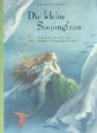 Die Kleine Seejungfrau - Hans Christian Andersen, Arnica Esterl, Anastassija Archipowa
