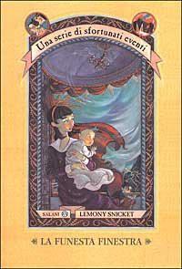 Una funesta finestra - Lemony Snicket