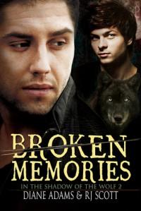Broken Memories - R.J. Scott, Diane  Adams