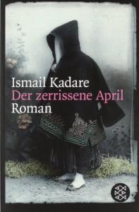 Der zerrissene April - Ismail Kadaré