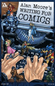Writing for Comics, Vol. 1 - Alan Moore, Jacen Burrows