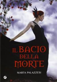 Il bacio della morte - Marta Palazzesi