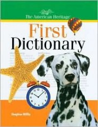 The American Heritage First Dictionary - American Heritage Dictionaries