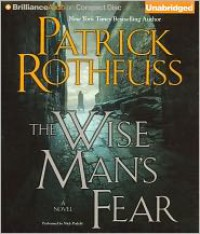 The Wise Man's Fear (Kingkiller Chronicles Series #2) - Patrick Rothfuss,  Read by Nick Podehl