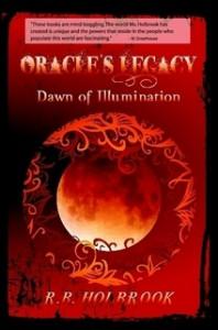 Dawn of Illumination (Oracle's Legacy, #3) - R.B. Holbrook