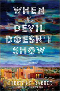 When the Devil Doesn't Show - Christine Barber