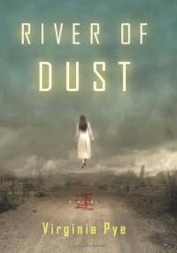 River of Dust - Virginia  Pye