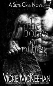 The Bones of Others (Skye Cree #1) - Vickie McKeehan