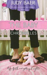 The Baby Chronicles (Life, Faith & Getting It Right #19) - Judy Baer