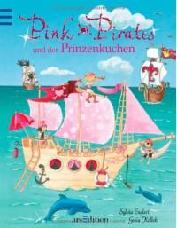 Pink Pirates und der Prinzenkuchen - Sylvia Englert