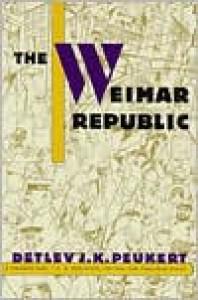 The Weimar Republic - Detlev J.K. Peukert, Richard Deveson