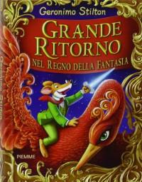 Grande ritorno nel Regno della Fantasia - Geronimo Stilton