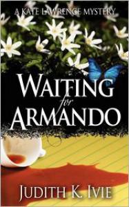 Waiting For Armando - Judith K Ivie