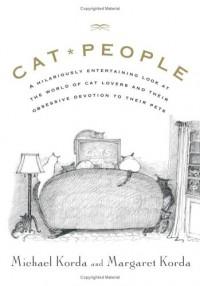 Cat People - Michael Korda;Margaret Korda