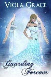 Guarding Forever - Viola Grace