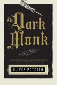 The Dark Monk: A Hangman's Daughter Tale (US Edition) - Oliver Pötzsch
