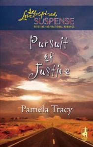 Pursuit Of Justice (Steeple Hill Love Inspired Suspense #46) - Pamela Tracy