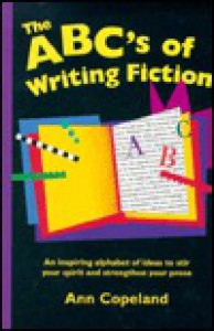 The ABC's of Fiction Writing - Ann Copeland
