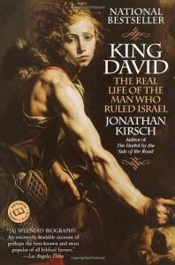 King David: The Real Life of the Man Who Ruled Israel - Jonathan Kirsch