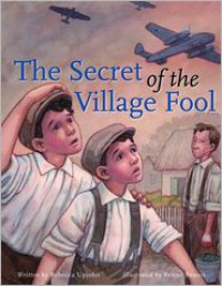 The Secret of the Village Fool - Rebecca Upjohn, Renné Benoit