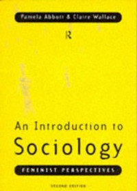 Introduction to Sociology: Feminist Perspectives - Pamela Abbott, Claire Wallace