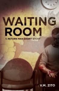 Waiting Room: A Return Man Short Story - V. M. Zito