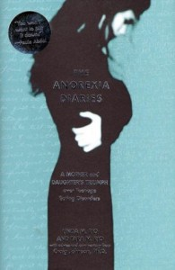 The Anorexia Diaries: A Mother and Daughter's Triumph Over Teenage Eating Disorders - Linda Rio;Tara Rio